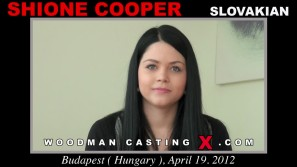 Watch our casting video of Shione Cooper. Pierre Woodman fuck Shione Cooper, Slovak girl, in this video.