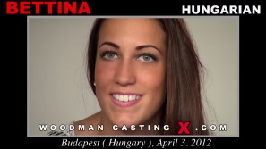 Watch our casting video of Bettina. Pierre Woodman fuck Bettina, Hungarian girl, in this video.